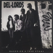 Del-Lords Based on a True Story cover